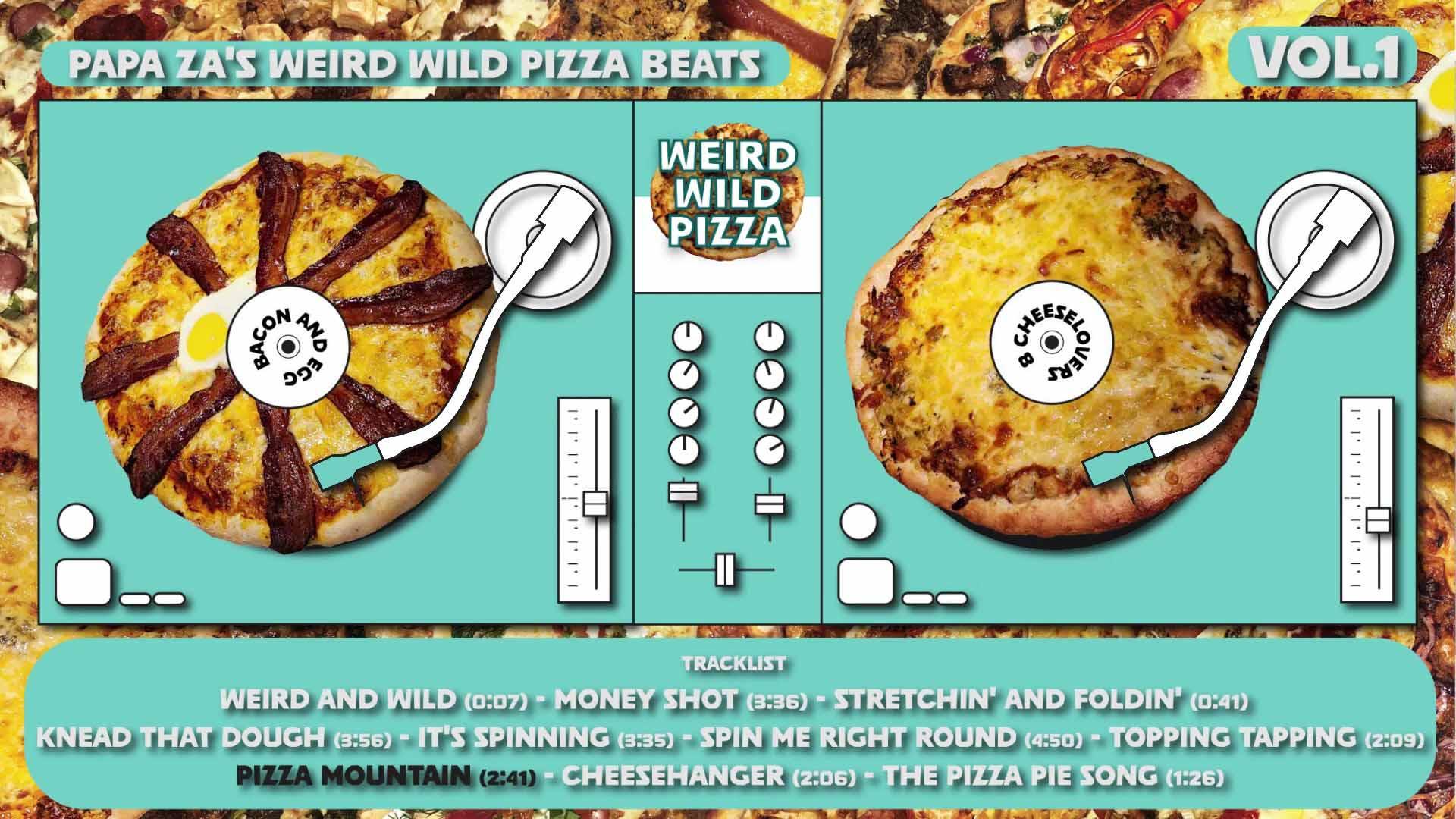 Papa Za's Weird Wild Pizza Beats